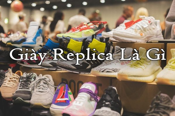 giày replica 1:1 là gì